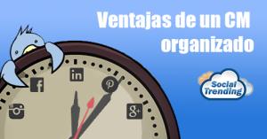 Ventajas de un CM organizado - Social trending